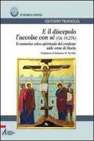 E il discepolo l'accolse con sé (Gv. 19, 27b) - Travaglia Giovanni