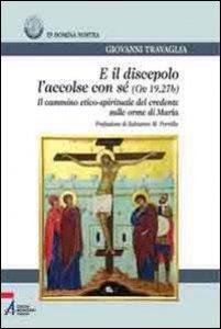 Copertina di 'E il discepolo l'accolse con sé (Gv. 19, 27b)'