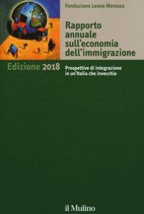 Copertina di 'Rapporto annuale sull'economia dell'immigrazione 2018'