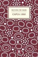Capua 1860 - Silvana De Mari