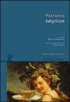 Satyricon. Testo latino a fronte - Petronio Arbitro