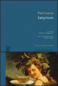Copertina di 'Satyricon. Testo latino a fronte'