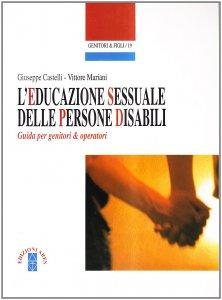Copertina di 'L'educazione sessuale delle persone disabili'