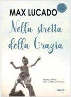 Nella stretta della grazia - Max Lucado