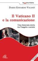 Il Vaticano II e la comunicazione - Dario E. Viganò