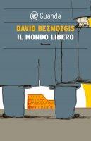 Il mondo libero - David Bezmozgis