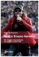 Vasco Stadio Infinito - Gabriella Pozzetto