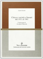Chiesa e società a Sassari dal 1931 al 1961. L'episcopato di Arcangelo Mazzotti - Rombi Guido