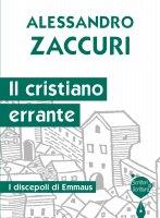 Il cristiano errante - Alessandro Zaccuri
