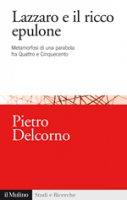Lazzaro e il ricco epulone - Pietro Delcorno