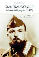 Lettere dalla prigionia (1945) - Chiti Gianfranco