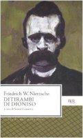 Ditirambi di Dioniso. Testo tedesco a fronte - Nietzsche Friedrich