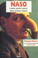Naso o delle cattive letture, delle scritture impure - Panella Pasquale