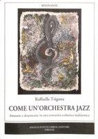 Come un'orchestra jazz. Armonie e disarmonie in una comunità scolastica multietnica - Trigona Raffaella