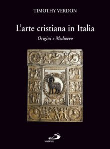 Copertina di 'L'arte cristiana in Italia. Origini e Medioevo'