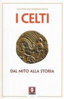 I celti. Dal mito alla storia - Buchsenschutz Olivier
