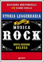 Storia leggendaria della musica rock. Ediz. speciale - Bertoncelli Riccardo, Sibilla Gianni