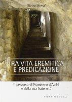 Tra vita eremitica e predicazione - Pietro Messa
