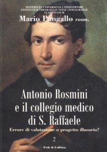 Copertina di 'Antonio Rosmini e il collegio medico S. Raffaele'