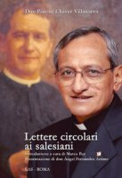 Lettere circolari ai salesiani - Chavez Villanueva Pascual