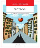 Stay Clown - Alessio Di Modica