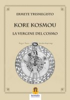 Kore kosmou. La vergine del cosmo - Ermete Trismegisto