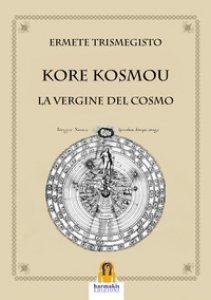 Copertina di 'Kore kosmou. La vergine del cosmo'