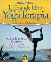Il grande libro della yoga terapia - Rittiner Remo