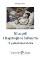 Gli angeli e la guarigione dell'anima - Zappia Rocco
