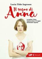 Il sogno di Anna - Lucia Tilde Ingrosso