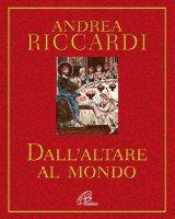 Dall'altare al mondo - Riccardi Andrea