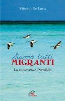 Siamo tutti migranti - De Luca Vittorio