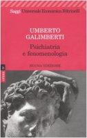 Psichiatria e fenomenologia - Galimberti Umberto