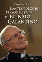 L'antropologia personalistica di Nunzio Galantino - Pietro Groccia