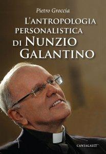 Copertina di 'L'antropologia personalistica di Nunzio Galantino'