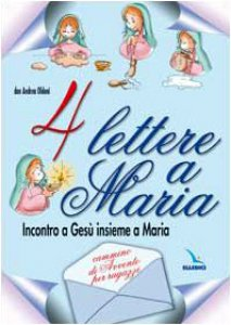 Copertina di '4 lettere a Maria. Incontro a Gesù insieme a Maria. Cammino di avvento per ragazzi'