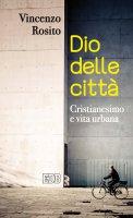 Dio delle città - Vincenzo Rosito