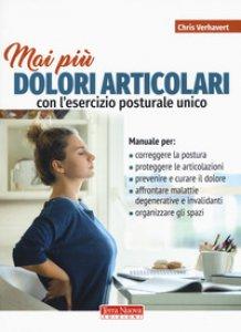 Copertina di 'Mai più dolori articolari con l'esercizio posturale unico'
