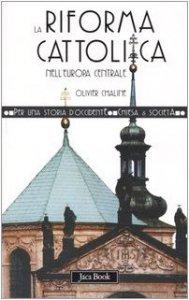 Copertina di 'La riforma cattolica nell'Europa centrale (XVI-XVIII secolo)'