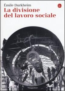Copertina di 'La divisione del lavoro sociale'