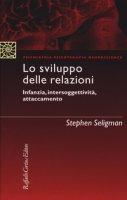 Lo sviluppo delle relazioni. Infanzia, intersoggettività - Seligman Stephen