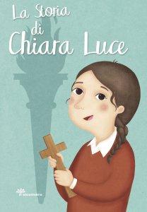 Copertina di 'La storia di Chiara Luce'
