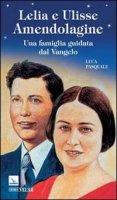Lelia e Ulisse Amendolagine - Luca Pasquale