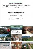 Nuovi montanari. Abitare le Alpi nel XXI secolo - AA. VV.