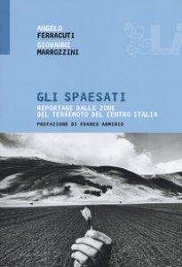 Copertina di 'Gli spaesati. Reportage dalle zone del terremoto del Centro Italia'