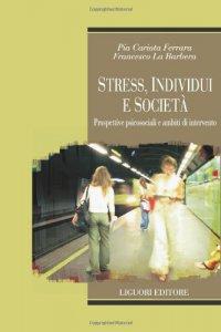 Copertina di 'Stress, individui e società. Prospettive psicosociali e ambiti di intervento'