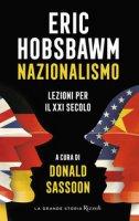 Nazionalismo. Lezioni per il XXI secolo - Hobsbawm Eric J.