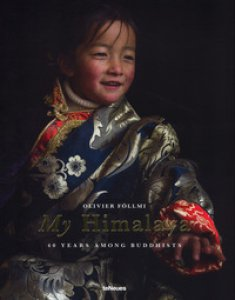 Copertina di 'My Himalaya. 40 years among buddhists. Ediz. inglese, tedesca e francese'