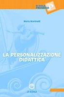 La personalizzazione didattica - Martinelli Mario