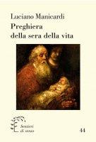 Preghiera della sera della vita - Luciano Manicardi